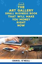 The Art Gallery Small Business Book That Will Make You Money Right Now