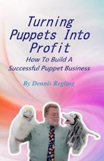 Turning Puppets Into Profit