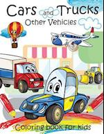 Cars and Trucks Other Vehicles Coloring Book for Kids