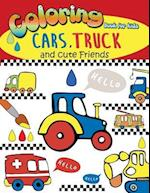 Coloring Book for Kids Cars, Truck and Cute Friends