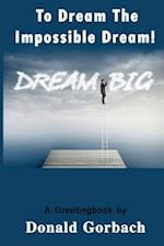 To Dream the Impossible Dream