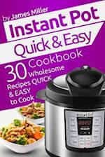 Instant Pot Quick & Easy Cookbook