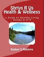 Shrivs R Us Health & Wellness - Volume 4