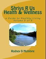 Shrivs R Us Health & Wellness - Volume 5