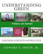 Understanding Green af Edward S. Smith Jr
