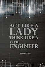 2018 Planner ACT Like a Lady Think Like a Civil Engineer