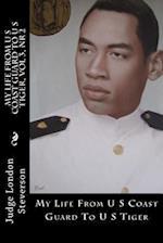My Life from U S Coast Guard to U S Tiger