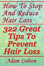 How to Stop and Reduce Hair Loss