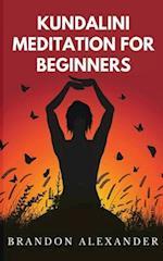 Kundalini Meditation for Beginners