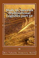 Made in America Multinational Logistics Part 3#