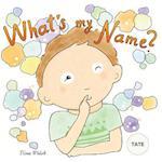 What's My Name? Tate