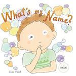 What's My Name? Kade