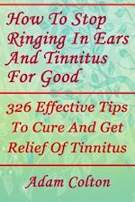 How to Stop Ringing in Ears and Tinnitus for Good