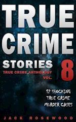 True Crime Stories Volume 8