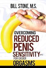 Overcoming Reduced Penis Sensitivity (Rps) for Easier Orgasms