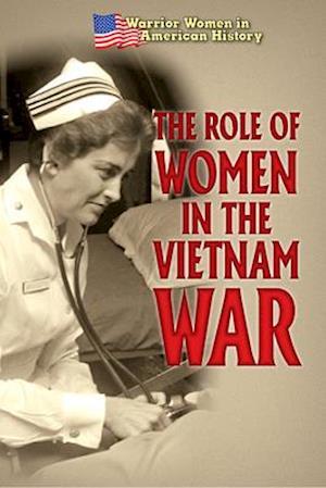 The Role of Women in the Vietnam War