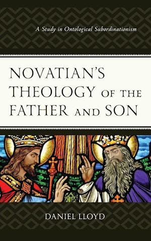 Novatian's Theology of the Father and Son