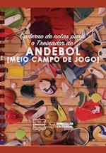 Caderno de Notas Para O Treinador de Andebol (Medio Campo de Jogo)