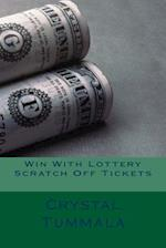 Win with Lottery Scratch Off Tickets