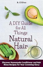 A DIY Guide for All Things Natural Hair