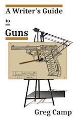 A Writer's Guide to Guns