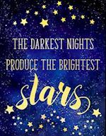 Big Fat Bullet Journal Notebook the Darkest Nights Produce the Brightest Stars