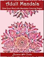 Adult Mandala Calm Your Mind with Mandalas Coloring Pages