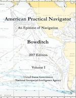 American Practical Navigator an Epitome of Navigation Bowditch 2017 Edition Volume I