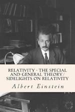 Relativity - The Special and General Theory/ Sidelights on Relativity