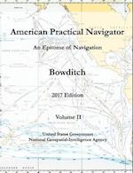 American Practical Navigator an Epitome of Navigation Bowditch 2017 Edition Volume II