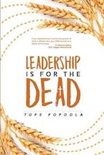 Leadership Is for the Dead