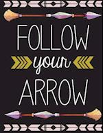 Follow Your Arrow, Mix 90p Dotted Grid 20p Lined Ruled, Dream Quote Journal, 8.5x11 In, 110 Undated Pages