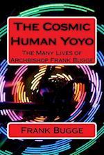 The Cosmic Human Yoyo