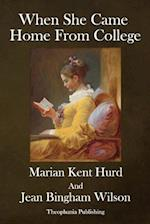 When She Came Home from College af Marian Kent Hurd, Janet Bingham Wilson