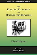 The Electric Telegraph - Its History and Progress