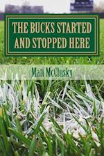 The Bucks Started and Stopped Here
