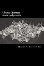 Advance Quantum Geometrodynamics