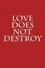 Love Does Not Destroy