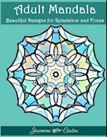 Adult Mandala Beautiful Designs for Relaxation and Focus