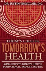 Today's Choices, Tomorrow's Health