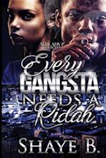 Every Gangsta Needs a Ridah