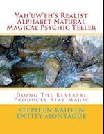 Yah'uw'eh's Realist Alphabet Natural Magical Psychic Teller
