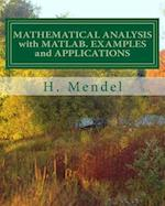 Mathematical Analysis with MATLAB. Examples and Applications