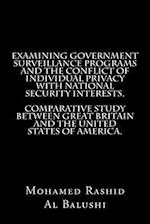 Examining Government Surveillance Programs and the Conflict of Individual Privacy with National Security Interests. Comparative Study Between Great Br