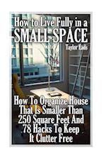 How to Live Fully in a Small Space
