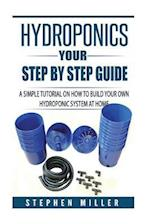 Hydroponics - Your Step by Step Guide