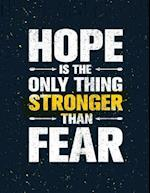Hope Is the Only Things Stronger Than Fear