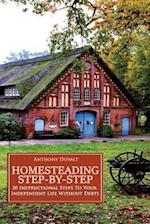 Homesteading Step-By-Step