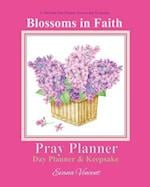 Blossoms in Faith Pray Planner Day Planner Keepsake