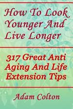 How to Look Younger and Live Longer